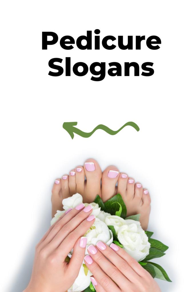 pedicure slogans
